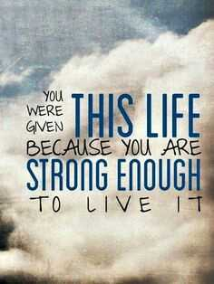 """my thoughts"" - you WERE GIVEN BECAUSE YOU ARE THIS LIFE STRONG ENOUGH TO LIVE IT - ShareChat"