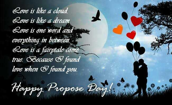 💑इश्क़-मोहब्बत - Love is like a cloud . Love is like a dream Love is one word and everything in between Love is a fairytale come true . Because I found love when I found you . Happy Propose Z - ShareChat