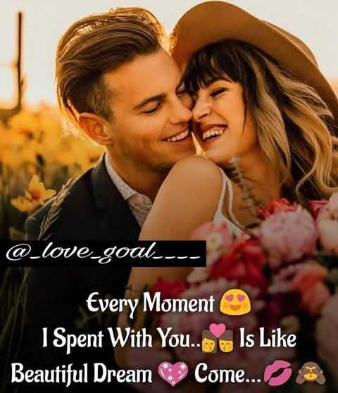 💞  इश्क़-मोहब्बत - @ _ love _ goal . . . Every Moment 1 Spent With You . . e Is Like Beautiful Dream C ome . . . - ShareChat