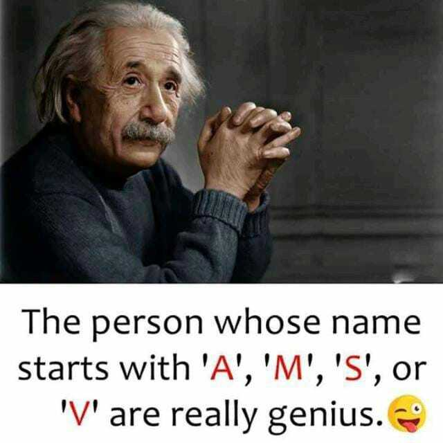 📝 एग्जाम प्रिपरेशन - The person whose name starts with ' A ' , ' M ' , ' S ' , or ' V ' are really genius . - ShareChat