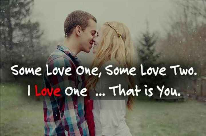 😘किस डे - Some Love one , Some Love Two . I Love one . . . That is you . - ShareChat