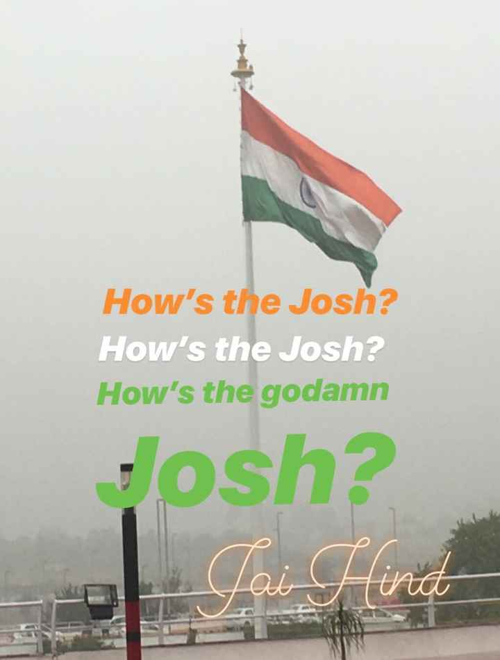 गणतंत्र दिवस - How ' s the Josh ? How ' s the Josh ? How ' s the godamn Josh ? - ShareChat