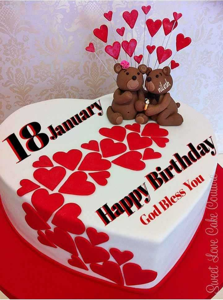 🎂 जन्मदिन 🎂 - hilesh 18 January Happy Birthday God Bless You Sweet Love Cake Cowww - ShareChat