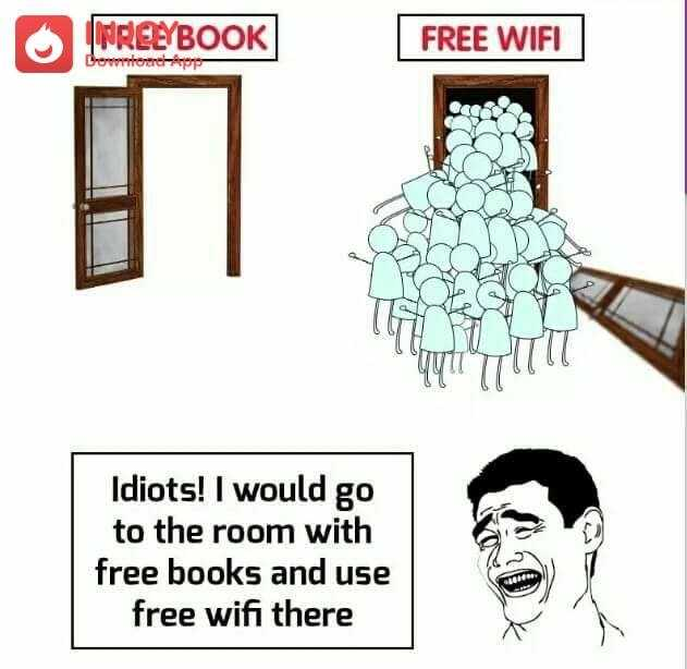 📸दिलचस्प फोटो और विडीयो - NREEYBOOK FREE WIFI Download App Idiots ! I would go to the room with free books and use free wifi there - ShareChat