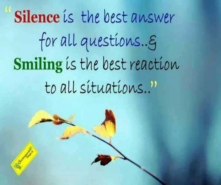 फुलपाखरू 💕🌹💕 - Silence is the best answer for all questions . . @ Smiling is the best reaction to all situations . Coutesparden - ShareChat