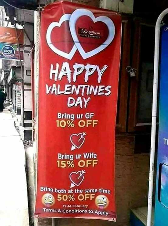 बजरंग दल और वैलेंटाइन - Dreum HAPPY SIEUBELT VALENTINES DAY Bring ur GF 10 % OFF Bring ur Wife 15 % OFF Bring both at the same time . O 50 % OFF . . 12 - 14 February Terms & Conditions to Apply - ShareChat