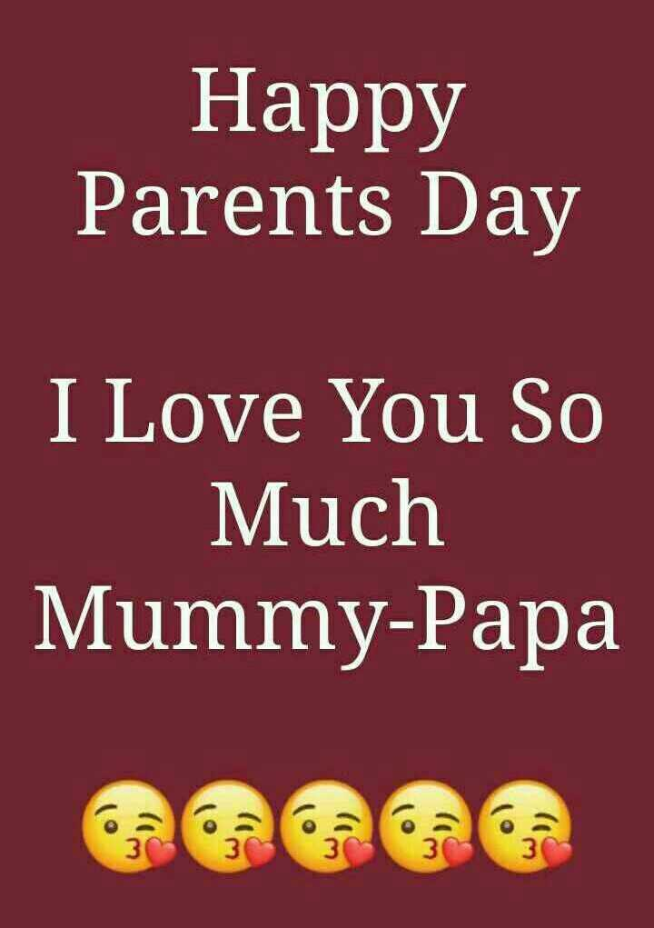 मातृ - पितृ पूजन दिवस - Happy Parents Day I Love You So Much Mummy - Papa - ShareChat