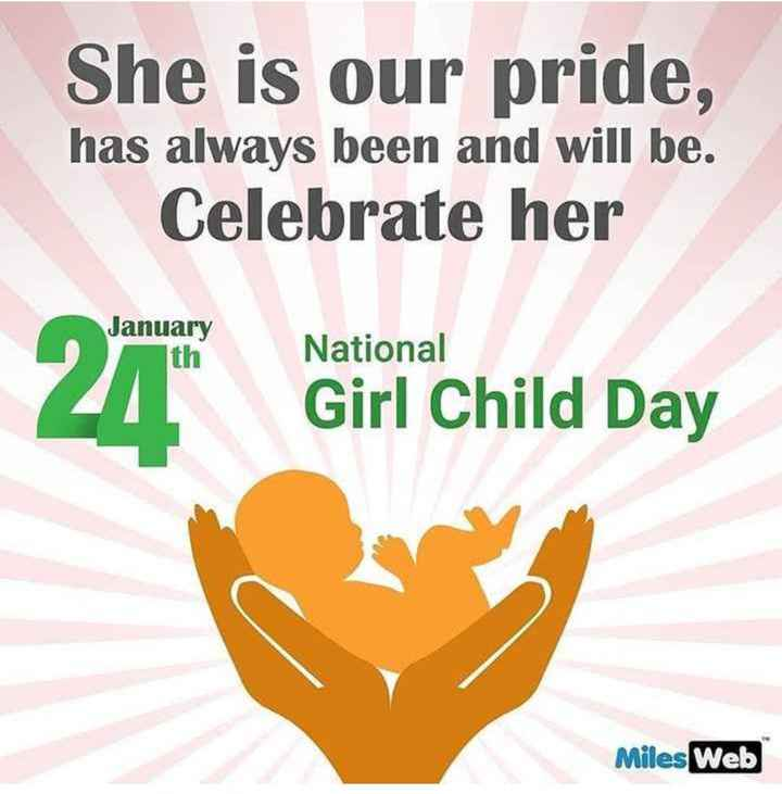 👩राष्ट्रीय बालिका दिवस - She is our pride , has always been and will be . Celebrate her January 2 National National Girl Child Day Miles Web - ShareChat