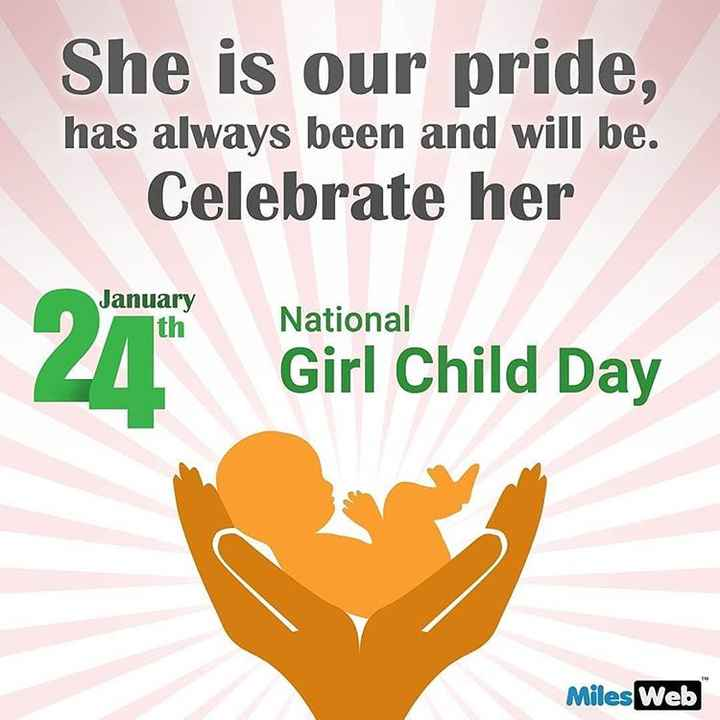 राष्ट्रीय बालिका दिवस - She is our pride , has always been and will be . Celebrate her January National Girl Child Day Miles Web  - ShareChat