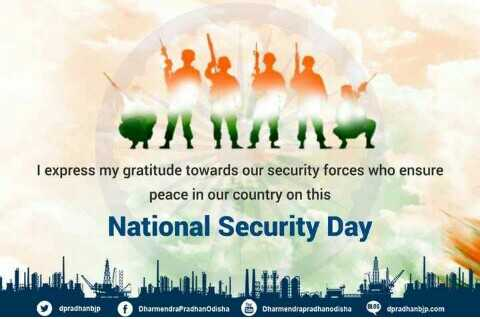⛑ राष्ट्रीय सुरक्षा दिवस - I express my gratitude towards our security forces who ensure peace in our country on this National Security Day dpradhanbp f DharmendraPradhanOdisha Dharmendrapradhanodisha Lodpradhanbip . com - ShareChat