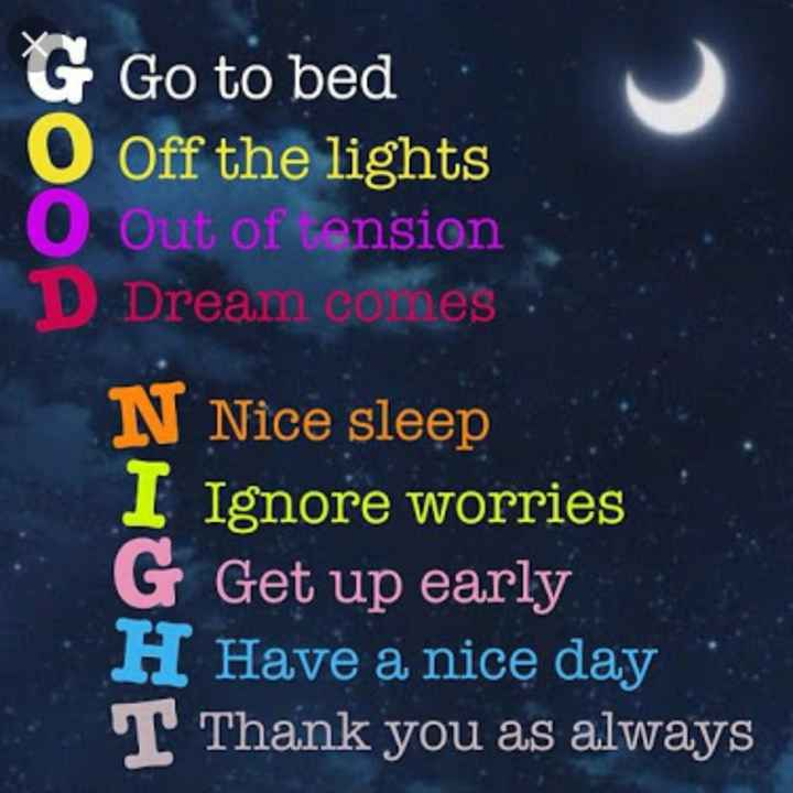 🌠  शुभरात्रि - G Go to bed . O Off the lights O out of tension D Dream comes N Nice sleep I Ignore worries G Get up early H Have a nice day T Thank you as always - ShareChat