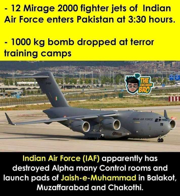 सर्जिकल स्ट्राइक पार्ट 2 - - 12 Mirage 2000 fighter jets of Indian Air Force enters Pakistan at 3 : 30 hours . - 1000 kg bomb dropped at terror training camps ENGINEER UN AIR FORCE Indian Air Force ( IAF ) apparently has destroyed Alpha many Control rooms and launch pads of Jaish - e - Muhammad in Balakot , Muzaffarabad and Chakothi . - ShareChat