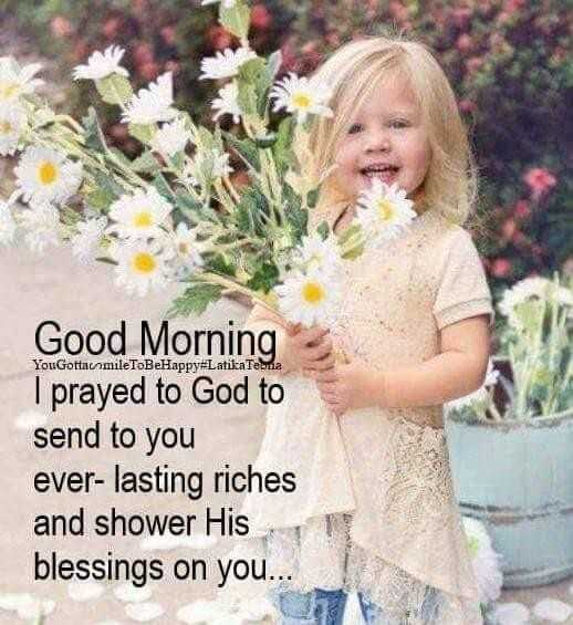 🌄  सुप्रभात - YouGotta mileToBeHappy # Latika Tebma Good Morning I prayed to God to send to you ever - lasting riches and shower His blessings on you . . . - ShareChat