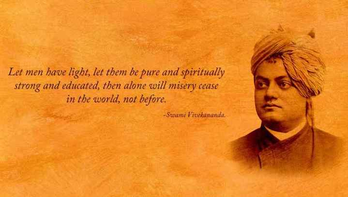 स्वामी विवेकानंद जयंती - Let men have light , let them be pure and spiritually strong and educated , then alone will misery cease in the world , not before . - Swami Vivekananda . - ShareChat