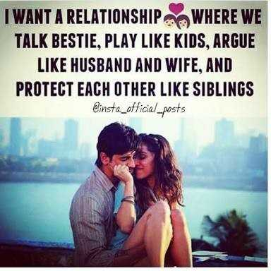 हेत-प्रेम री कविता - I WANT A RELATIONSHIP WHERE WE TALK BESTIE , PLAY LIKE KIDS , ARGUE LIKE HUSBAND AND WIFE , AND PROTECT EACH OTHER LIKE SIBLINGS @ insta _ official _ posts - ShareChat
