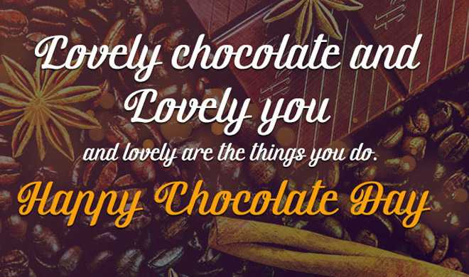 🍫हैप्पी चॉकलेट डे - Lovely chocolate and Lovely you and lovely are the things you do . Happy Chocolate Day - ShareChat