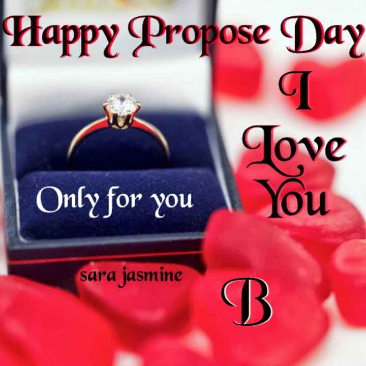 💍 हैप्पी प्रपोज़ डे - Happy Propose Day Tove Only for you You sara jasmine B - ShareChat