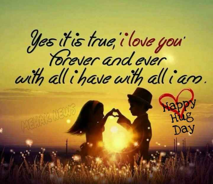 🤗हैप्पी हग डे - yes it is true , i love you forever and ever with all i have with allian Mappy MEHAK NEWS Hur Day - ShareChat