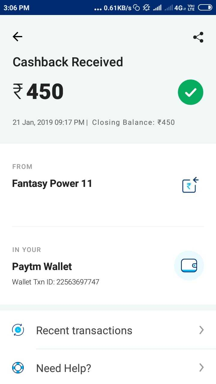 🏏 ক্রিকেট - 3 : 06 PM . . . 0 . 61KB / s O RJ11 011 4G you to Cashback Received 450 21 Jan , 2019 09 : 17 PM Closing Balance : 450 FROM Fantasy Power 11 Fantasy Power 11 IN YOUR Paytm Wallet Wallet Txn ID : 22563697747 Paytm Wallet © Recent transactions © Need Help ? - ShareChat
