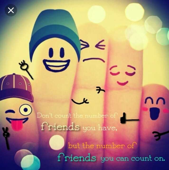 হাস্যকৰ ফটো - e nn Don ' t count the number of friends you have , but the number of friends you can count on . - ShareChat