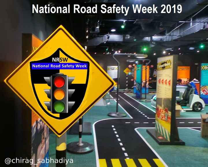 🚧 માર્ગ સલામતી સપ્તાહ - National Road Safety Week 2019 NRSW National Road Safety Week @ chirag sabhadiya - ShareChat