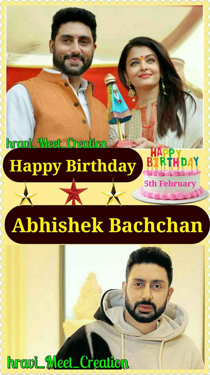 🎂 હેપી બર્થ ડે: અભિષેક બચ્ચન - hrani _ Meet _ Creation Happy Birthday HAPP BIRTHDAY 5th February Abhishek Bachchan hravi Meet _ Creation - ShareChat