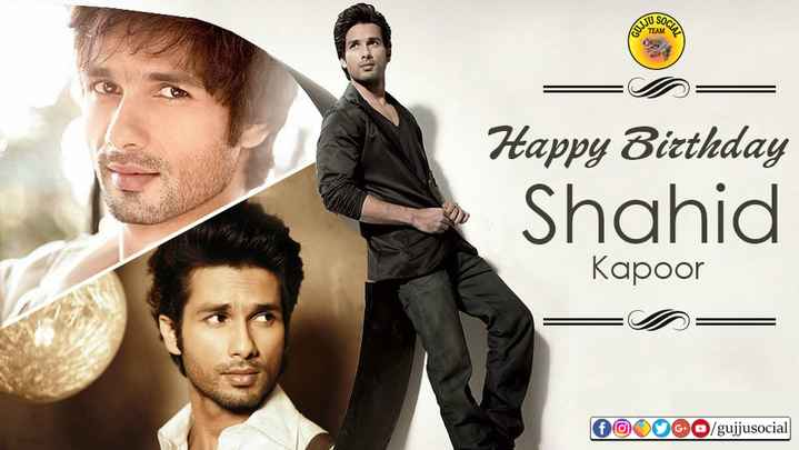 🎂 હેપી બર્થ ડે : શાહિદ કપૂર - JU SOC TEAM Happy Birthday Shahid Kapoor OOOOGO / gujjusocial - ShareChat