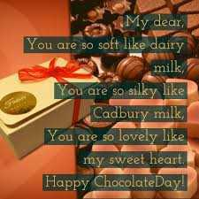 ଚୋକୋଲେଟ ଡେ - My dear , You are so soft like dairy milk , You are so silky like Cadbury milk , You are so lovely like my sweet heart Happy Chocolate Day ! - ShareChat