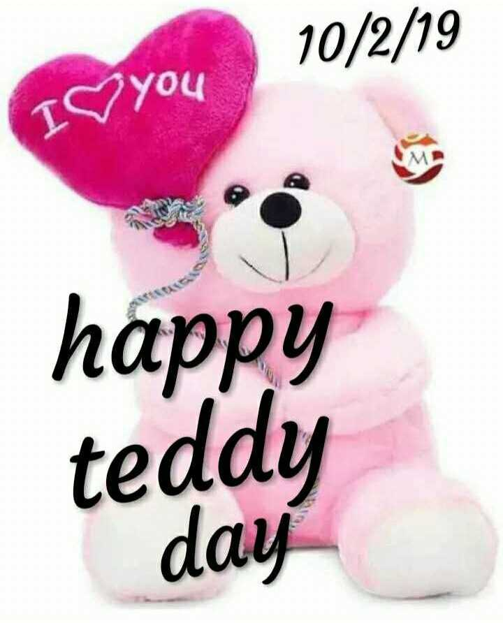 ଟେଡି ଡେ - 10 / 2 / 19 IS YOU happy teddy day - ShareChat