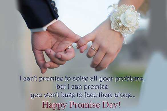 ପ୍ରମିଜ ଡେ - I can ' t promise to solve all your problems , but I can promise you won ' t have to face them alone . . . Happy Promise Day ! - ShareChat