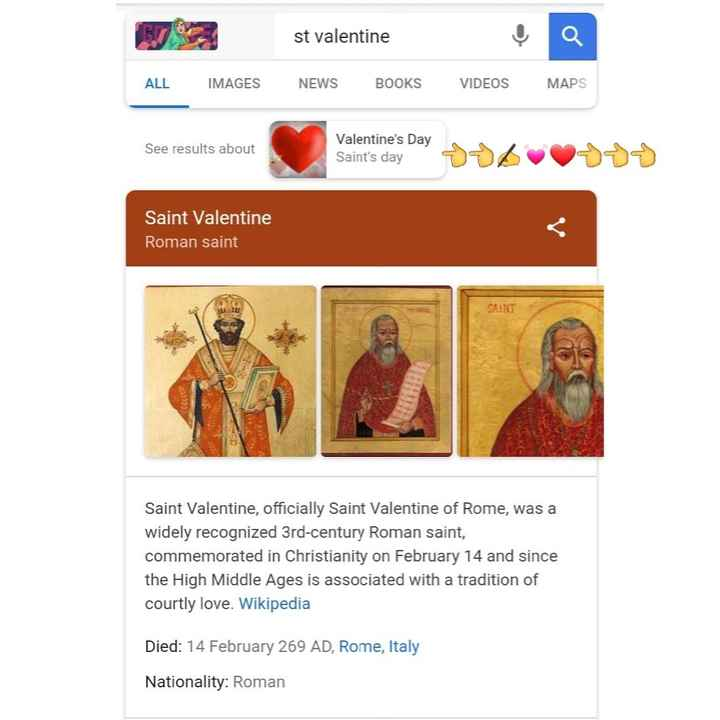 🗓ଭାଲେଣ୍ଟାଇନ ଟାଇମ ଟେବଲ - st valentine ALL IMAGES NEWS BOOKS VIDEOS MAPS See results about Valentine ' s Day Saint ' s day les Day Soavesos Saint Valentine Roman saint Saint Valentine , officially Saint Valentine of Rome , was a widely recognized 3rd - century Roman saint , commemorated in Christianity on February 14 and since the High Middle Ages is associated with a tradition of courtly love . Wikipedia Died : 14 February 269 AD , Rome , Italy Nationality : Roman - ShareChat