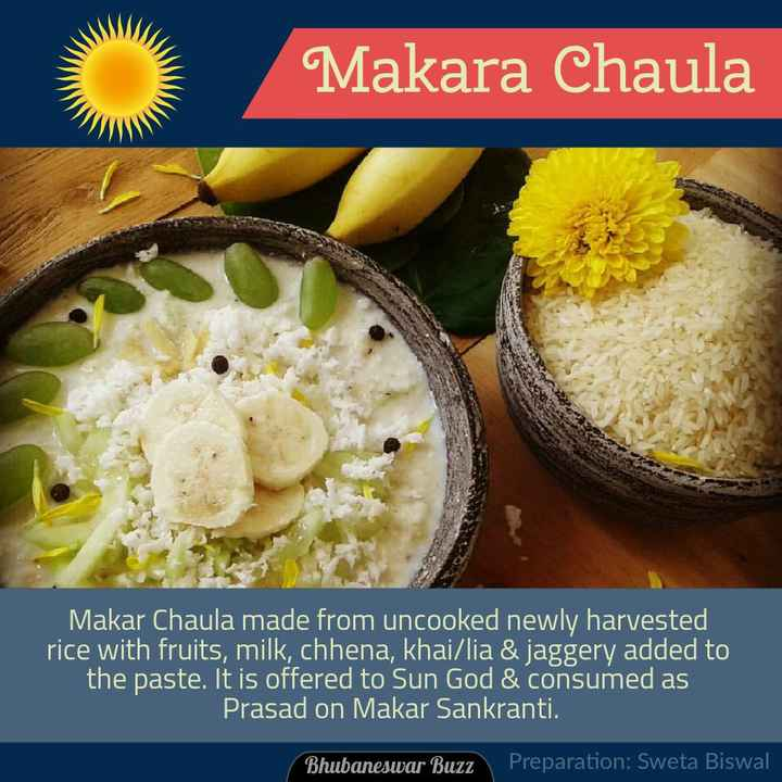 ମକର ଭୋଗ - Makara Chaula Makar Chaula made from uncooked newly harvested rice with fruits , milk , chhena , khai / lia & jaggery added to the paste . It is offered to Sun God & consumed as Prasad on Makar Sankranti . Bhubaneswar Buzz Preparation : Sweta Biswal - ShareChat