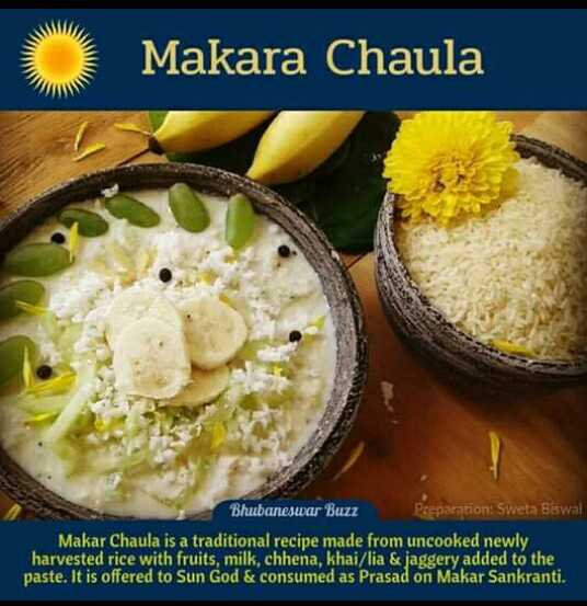 ମକର ଭୋଗ - Makara Chaula Bhubaneswar Buzz paration : Sweta Biswal Makar Chaula is a traditional recipe made from uncooked newly harvested rice with fruits , milk , chhena , khai / lia & jaggery added to the paste . It is offered to Sun God & consumed as Prasad on Makar Sankranti . - ShareChat