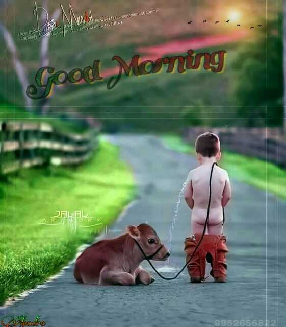 🌞ସୁପ୍ରଭାତ - Ve l the way feel when your not around tove the people you mine . ever 3 Good Morning JALAL RTNORK W ettes 9952656822  - ShareChat