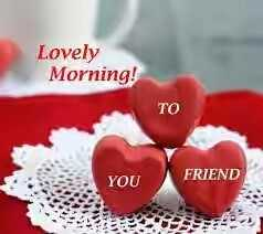 🌞ସୁପ୍ରଭାତ - Lovely Morning ! TO YOU FRIEND - ShareChat