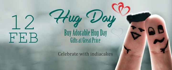 ହଗ ଡେ - 12 Hug Day FEB Buy Adorable Hug Day Gifts at Great Price Celebrate with indiacakes - ShareChat
