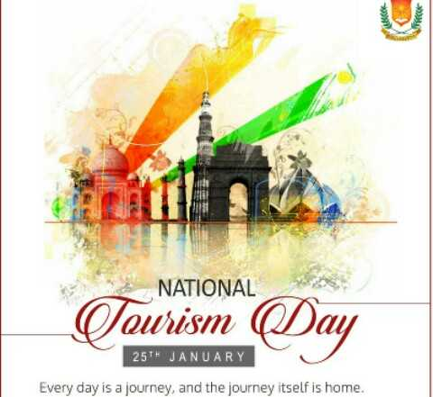 இன்று தேசிய சுற்றுலா தினம் - NATIONAL Tourism ( Day 25TH JANUARY Every day is a journey , and the journey itself is home . - ShareChat