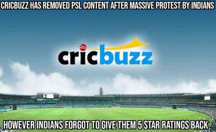 புல்வாமா தாக்குதல் - CRICBUZZ HAS REMOVED PSL CONTENT AFTER MASSIVE PROTEST BY INDIANS cricbuzz HOWEVER INDIANS FORGOT TO GIVE THEM 5 STAR RATINGS BACK - ShareChat