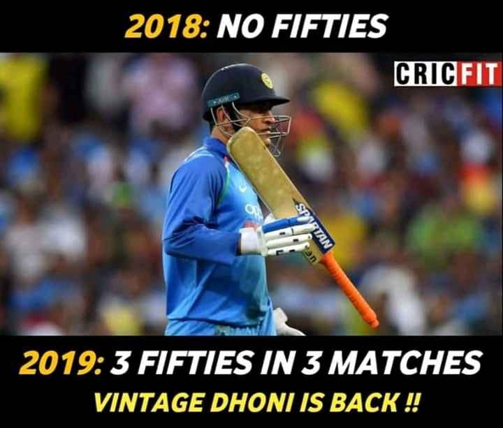భారత్ VS ఆస్ట్రేలియా మ్యాచ్ - 2018 : NO FIFTIES CRICFIT STAN n 2019 : 3 FIFTIES IN 3 MATCHES VINTAGE DHONI IS BACK ! ! - ShareChat