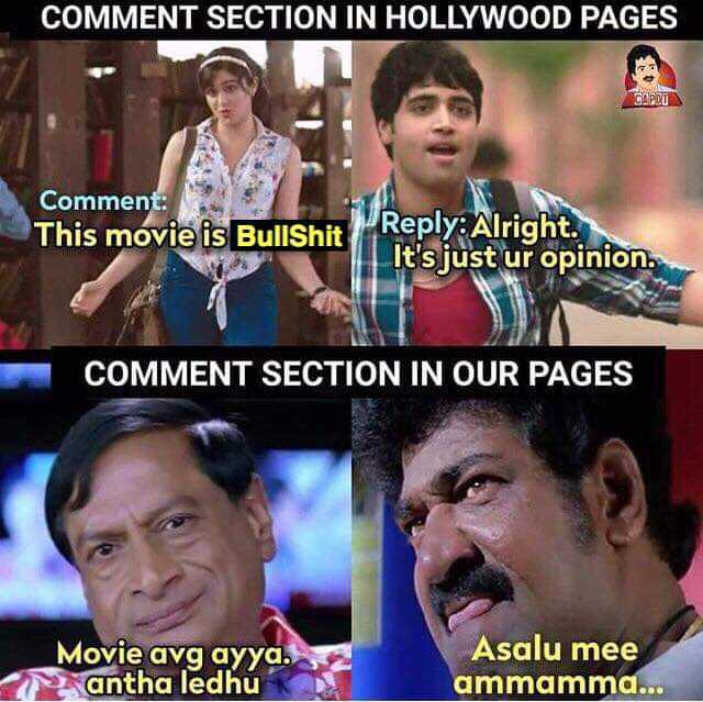 🤣 మస్తు కామిడీ - COMMENT SECTION IN HOLLYWOOD PAGES Comment : This movie is Bullshit Reply : Alright . It ' s just ur opinion . COMMENT SECTION IN OUR PAGES Movie avg аyya . antha ledhu Asalu mee ammamma . . . - ShareChat