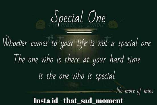 📜ನುಡಿಮುತ್ತು - Special One Whoever comes to your life is not a special one The one who is there at your hard time is the one who is special — - No more of mine Insta id - that _ sad _ moment - ShareChat