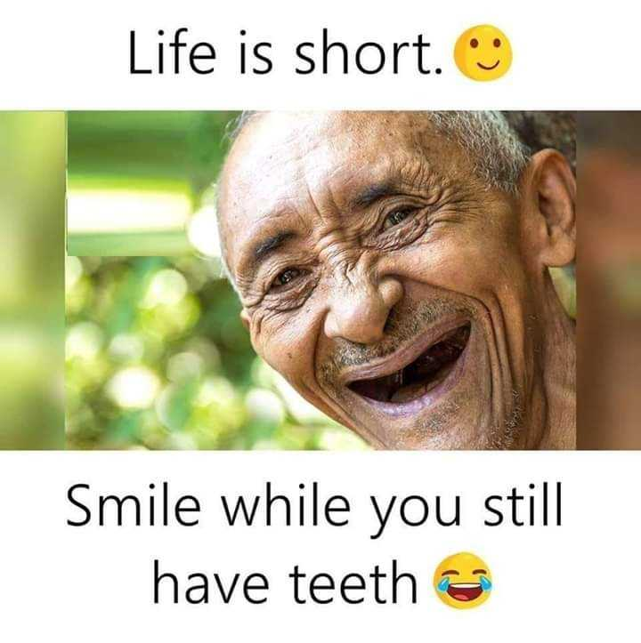 💭 എന്‍റെ ചിന്തകള്‍ - Life is short . Smile while you still have teeth - ShareChat