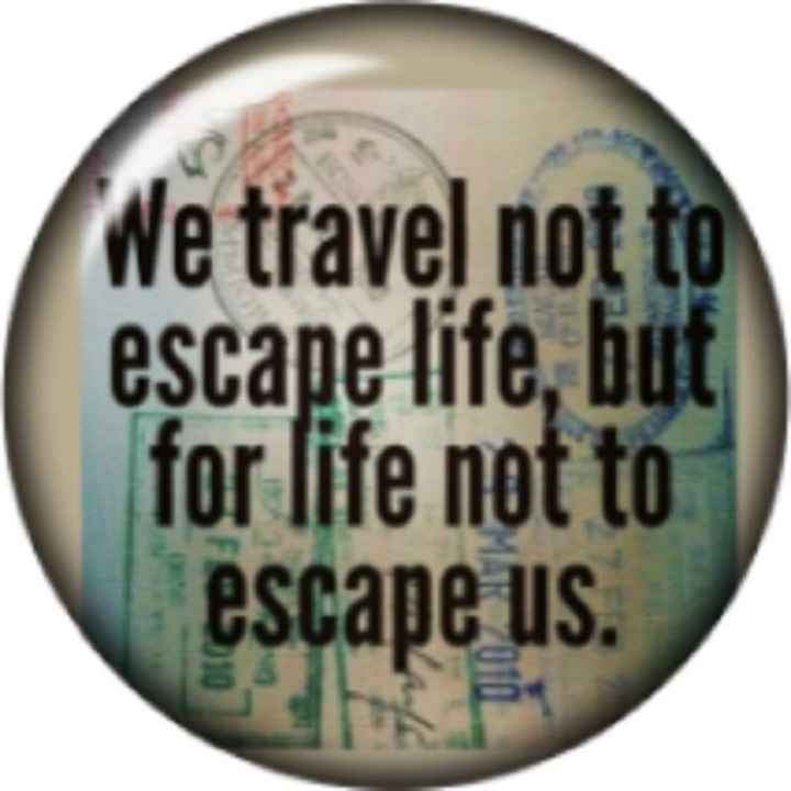 പ്രവാസി - We travel not to escape life , but for life not to escape us . - ShareChat