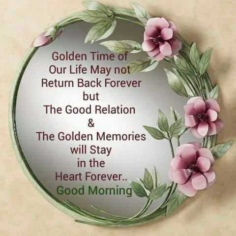 🤷‍♀️गर्ल्स गैंग - Golden Time of Our Life May not Return Back Forever but The Good Relation The Golden Memories will Stay in the Heart Forever . . Good Morning - ShareChat