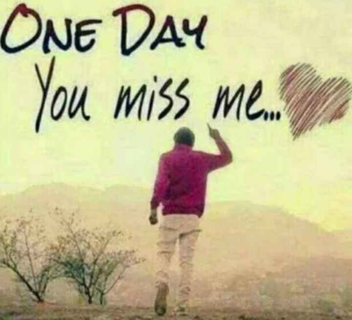 🤹♂️ ഞാൻ - ONE DAY You miss me . . . - ShareChat