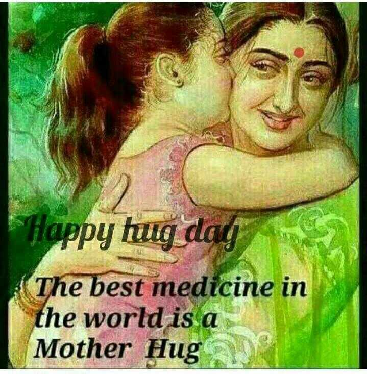 ✌️నేటి నా స్టేటస్ - Happy hulg dag The best medicine in the world is a Mother Hug - ShareChat