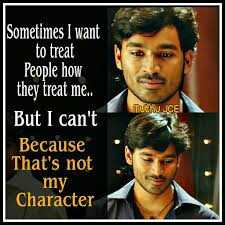 ✍ Quotes - venu ucel Sometimes I want to treat People how they treat me . . But I can ' t Because That ' s not my Character - ShareChat