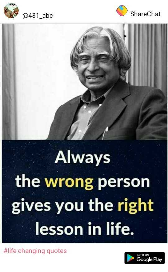 ✍life changing quotes - @ 431 _ abc ShareChat Always the wrong person gives you the right lesson in life . # life changing quotes GET IT ON Google Play - ShareChat