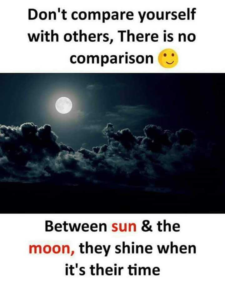 ✔️ હકીકતો અને માહિતી - Don ' t compare yourself with others , There is no comparison Between sun & the moon , they shine when it ' s their time - ShareChat