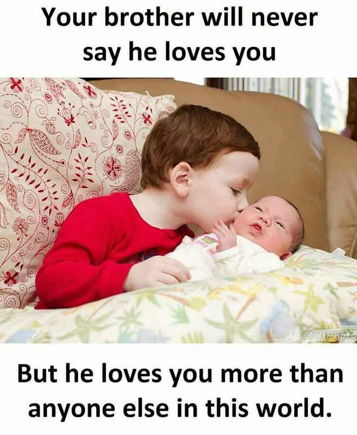 ❤bro sis love❤ - Your brother will never say he loves you 0 OGO JMBPhoto But he loves you more than anyone else in this world . - ShareChat